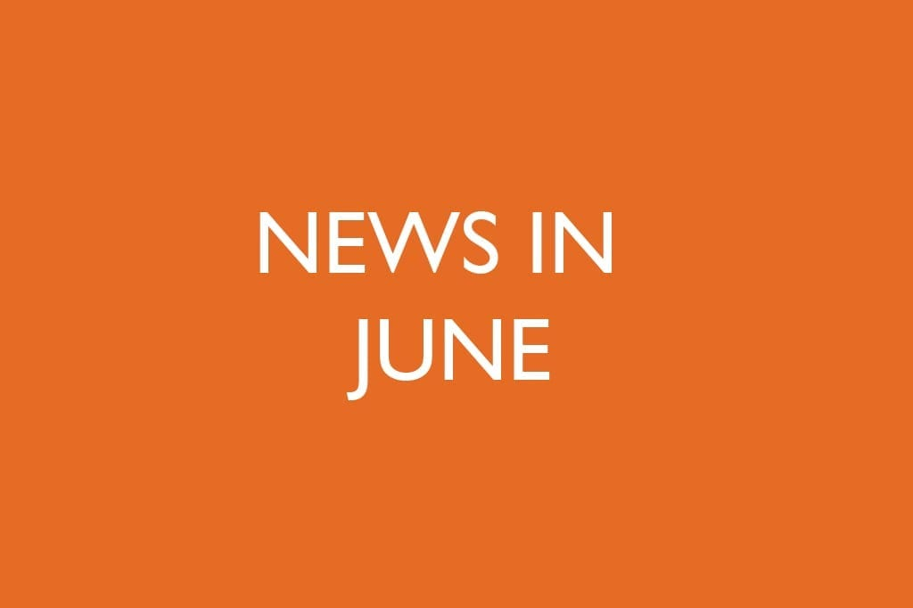 News in June…