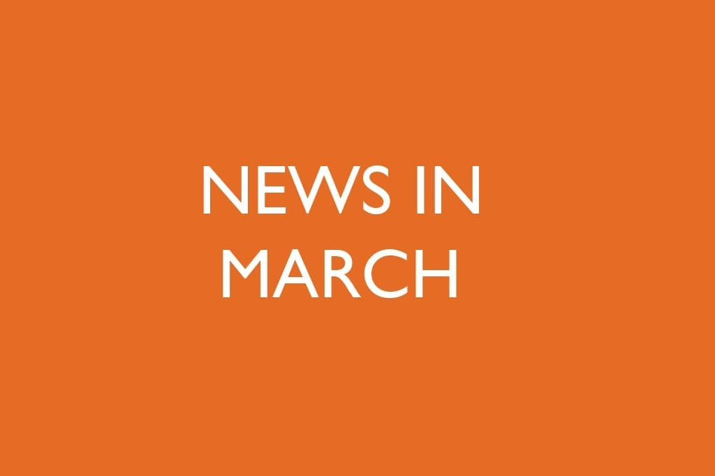 News in March…