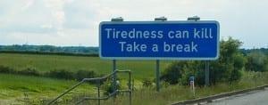 Tiredness kills